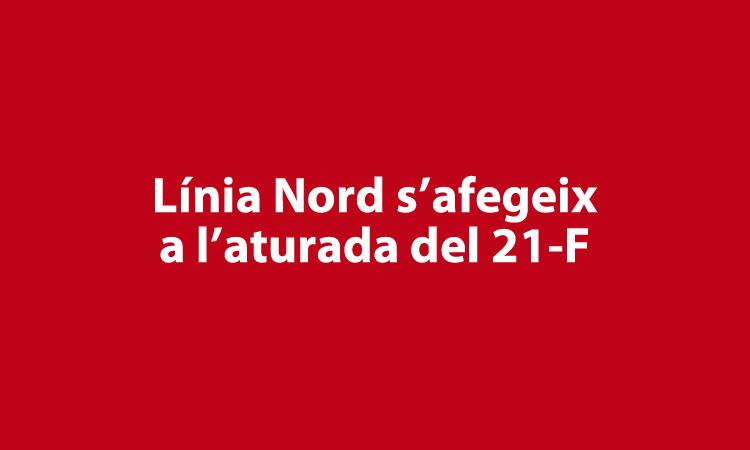 Línia Nord s'afegeix a la vaga general del 21 de febrer